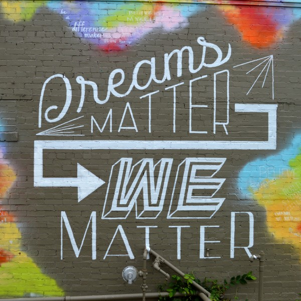 Dreams Matter We Matter